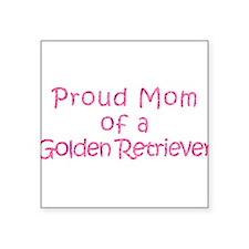 """Proud Mom of a Golden Retriever Square Sticker 3"""""""