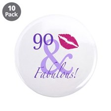 "90 And Fabulous! 3.5"" Button (10 pack)"
