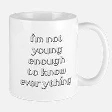 Not Young Enough Mug