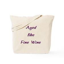 Aged like Fine Wine Tote Bag