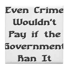 Crime Doesnt Pay Tile Coaster