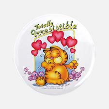 "Totally Irresistible! 3.5"" Button"