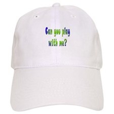 Play with me! Baseball Cap