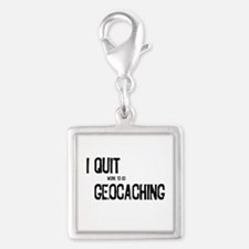 I Quit Geocaching Silver Square Charm
