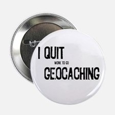 "I Quit Geocaching 2.25"" Button"
