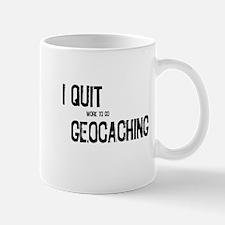 I Quit Geocaching Mug