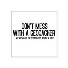 """Dont Mess with a Geocacher Square Sticker 3"""" x 3"""""""