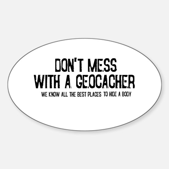 Dont Mess with a Geocacher Sticker (Oval)