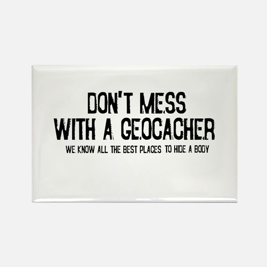 Dont Mess with a Geocacher Rectangle Magnet