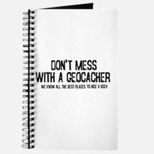 Dont Mess with a Geocacher Journal