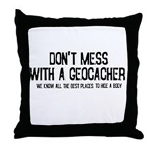Dont Mess with a Geocacher Throw Pillow