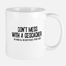 Dont Mess with a Geocacher Mug