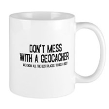 Dont Mess with a Geocacher Small Mugs
