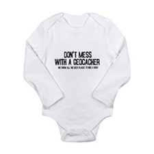 Dont Mess with a Geocacher Long Sleeve Infant Body