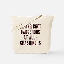 Flying Isnt Dangerous Tote Bag