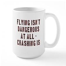 Flying Isnt Dangerous Mug