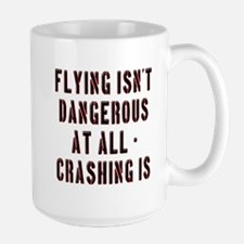 Flying Isnt Dangerous Mug