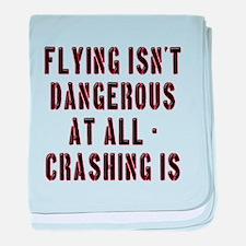 Flying Isnt Dangerous baby blanket