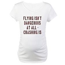 Flying Isnt Dangerous Shirt