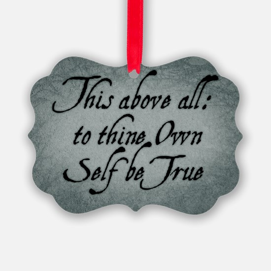 To Thine Own Self Be True Ornament