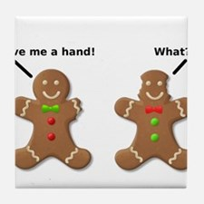 Gingerbread Lend A Hand Funny T-Shirt Tile Coaster