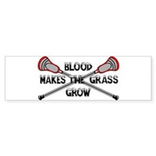 Lacrosse blood makes the grass grow Bumper Sticker
