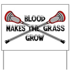Lacrosse blood makes the grass grow Yard Sign