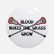 Lacrosse blood makes the grass grow Ornament (Roun