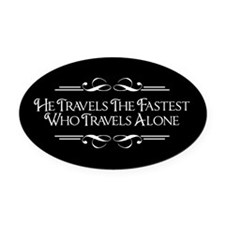Who Travels Alone Oval Car Magnet
