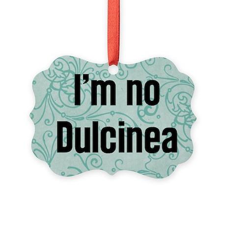 I'm No Dulcinea Picture Ornament