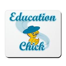 Education Chick #3 Mousepad