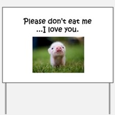 Dont Eat Me Yard Sign