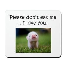 Dont Eat Me Mousepad