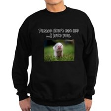 Dont Eat Me Sweatshirt