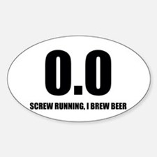 0.0 Screw Running, I Brew Beer Bumper Stickers