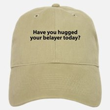 Hugged Your Belayer? Baseball Baseball Cap