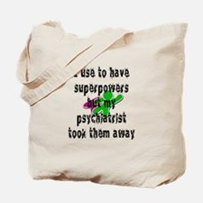 I use to have superpowers Tote Bag