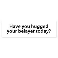 Hugged Your Belayer? Bumper Bumper Sticker