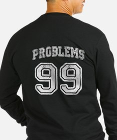99 Problems Dark T-Shirt
