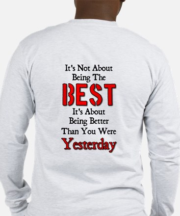 Better Than Yesterday Long Sleeve T-Shirt