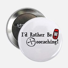 "Rather Be Geocaching 2.25"" Button"