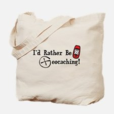 Rather Be Geocaching Tote Bag