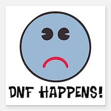 "DNF Happens! Square Car Magnet 3"" x 3"""