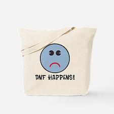 DNF Happens! Tote Bag