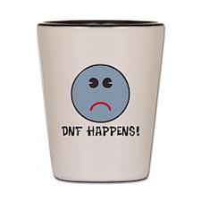 DNF Happens! Shot Glass