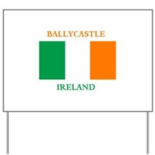 Ballycastle Ireland Yard Sign
