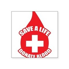 "Save a Life, Donate Blood Square Sticker 3"" x 3"""