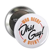 """Need a Beer? 2.25"""" Button (100 pack)"""