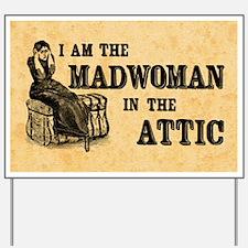 Madwoman In The Attic Yard Sign