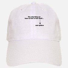 The only we fear is spiders Baseball Baseball Cap